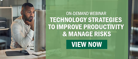 Technology Strategies to Improve Productivity & Manage Risks